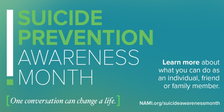 suicide prevention awareness month [one conversation can change a life.] Learn more about what you can do as an individual, friend or family member. NAMI.org/suicideawarenessmonth