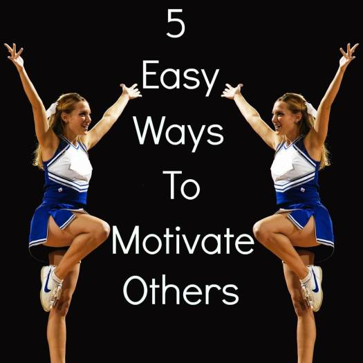 easy ways to motivate others