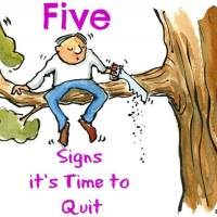 Five Signs It's Time to Quit