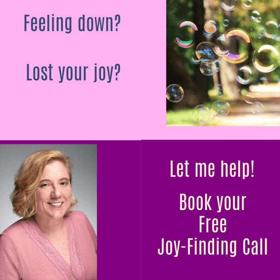 Feeling down? Lost your joy. Let me help! Book your Free Joy-Finding Call
