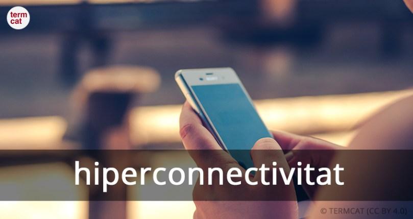 hiperconnectivitat