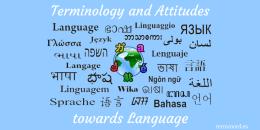 Terminology and Attitudes towards Language