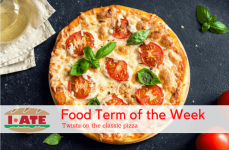 I·ATE Food Term: Twists on the classic pizza