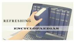 Refreshing encyclopaedias