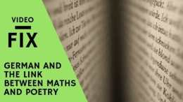 VideoFix: German and the link between maths and poetry