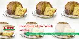 I·ATE Food Term of the Week: Panettone, a symbol of Italian Christmas