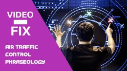 Video Fix:  Air Traffic Control Phraseology