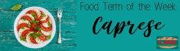 I·ATE Food Term of the Week: Caprese