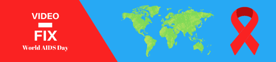 Video-Fix World AIDS Day