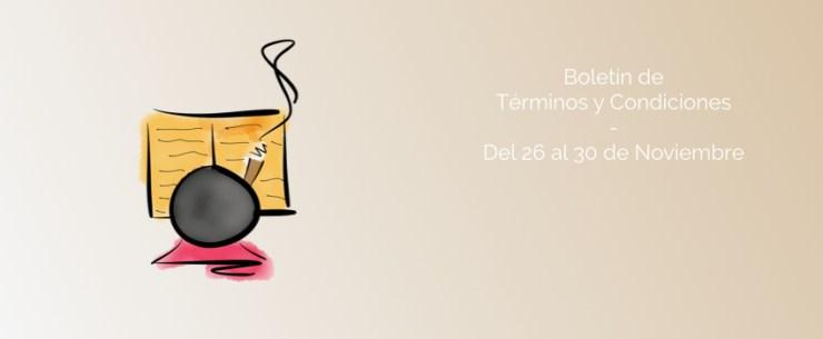 Boletín de Términos y Condiciones - Del 26 al 30 de Noviembre