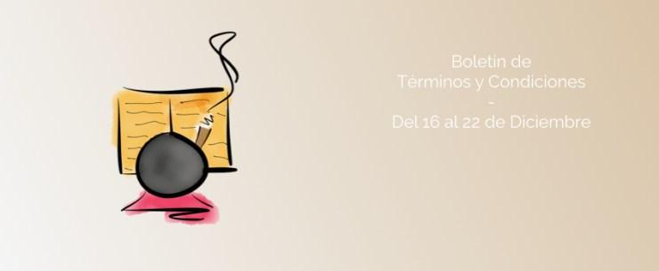 Boletín de Términos y Condiciones - Del 16 al 22 de Diciembre