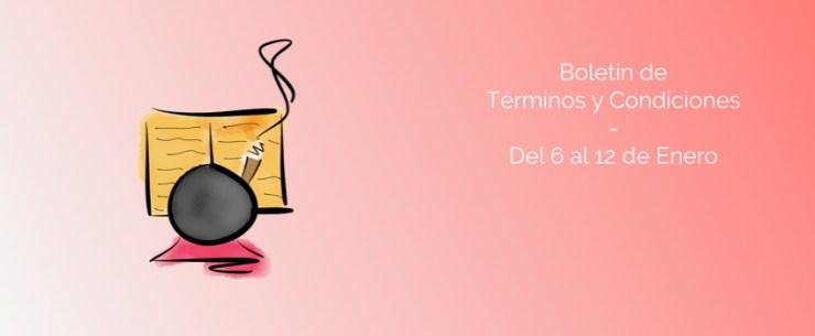 Boletín de Términos y Condiciones - Del 6 al 12 de Enero