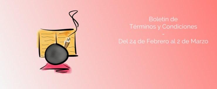 Boletín de Términos y Condiciones - Del 24 de Febrero al 2 de Marzo