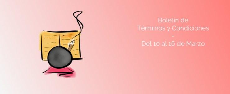 Boletín de Términos y Condiciones - Del 10 al 16 de Marzo