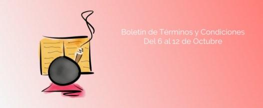 Boletín de Términos y Condiciones - Del 6 al 12 de Octubre