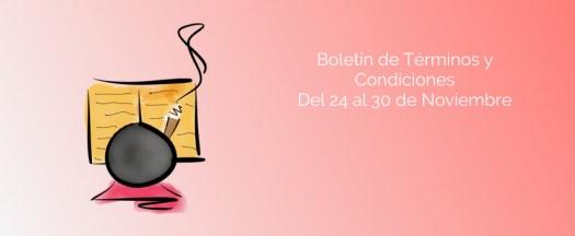 Boletín de Términos y Condiciones - Del 24 al 30 de Noviembre