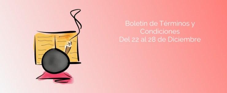 Boletín de Términos y Condiciones - Del 22 al 28 de Diciembre