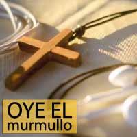 Oye el murmullo