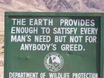 the earth provides enough to satisfy every man´s need but not for anybody´s greed