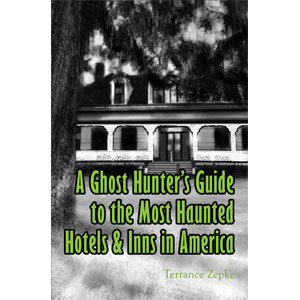 A Ghost Hunter's Guide to The Most Haunted Hotels & Inns in America