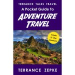 Terrance Talks Travel: A Pocket Guide to Adventure Travel