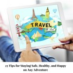 Über Adventures: 25 Tips for Staying Safe, Healthy, and Happy on Any Adventure