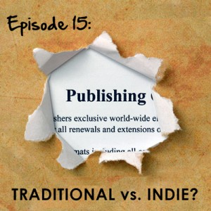 AWJ #15: Traditional vs. Indie Publishing