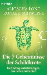 Die 7 Geheimnisse der Schildkröte - Geborgenheit finden in sich selbst.