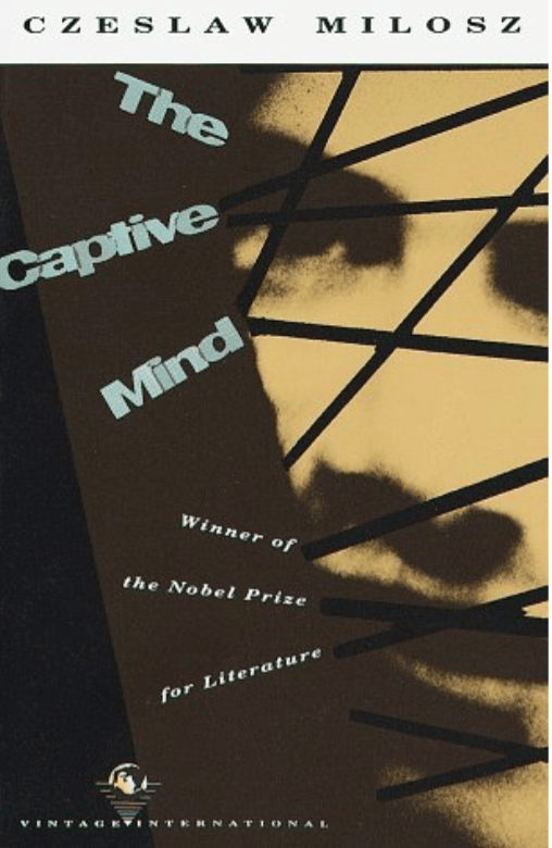 The Captive Mind, Czeslaw Milosz, 1953