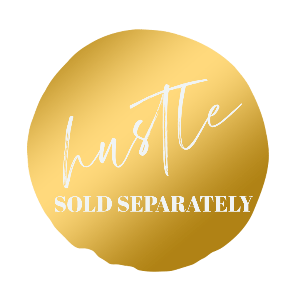 Hustle Sold Separately Wedding Business Tools