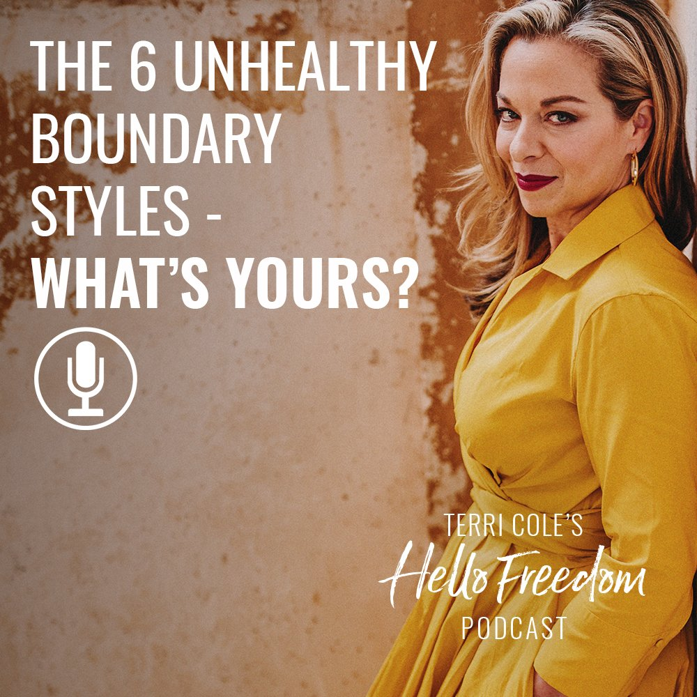The 6 Unhealthy Boundary Styles on Hello Freedom with Terri Cole
