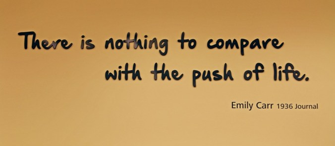 There is nothing to compare with the push of life Emily Carr 1936 Journal photograph by Terrill Welch IMG_9528