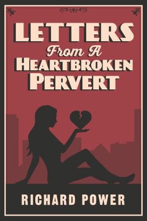 letters from a heartbroken pervert