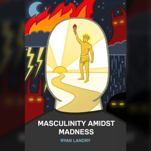 masculinity amidst madness audiobook