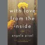 Review for With Love from the Inside by Angela Pisel