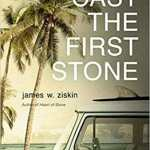Review of Cast the First Stone by James W. Ziskin
