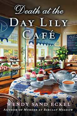 Death at the Day Lily Cafe- A Mystery (Rosalie Hart) by [Eckel, Wendy Sand]