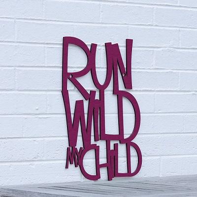 """Run Wild my Child"" Wall Art"