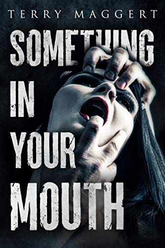 Something In Your Mouth: Tales of Sex and Horror