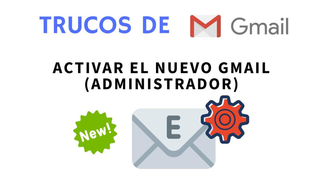 Cómo activar la nueva interfaz de Gmail para tu dominio en G Suite (administrador)