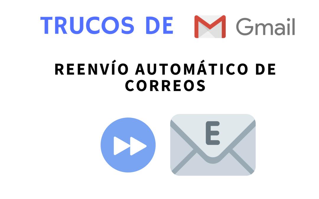 Reenviar correos automáticamente en Gmail