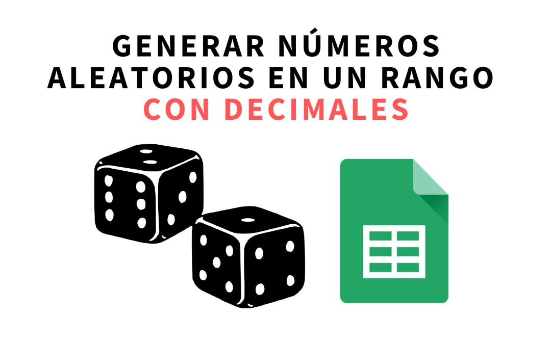 Generar números aleatorios entre dos números con decimales en hojas de cálculo de Google o Excel