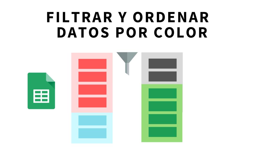 Filtrar y ordenar por color en Google Sheets (Hojas de Cálculo de Google)