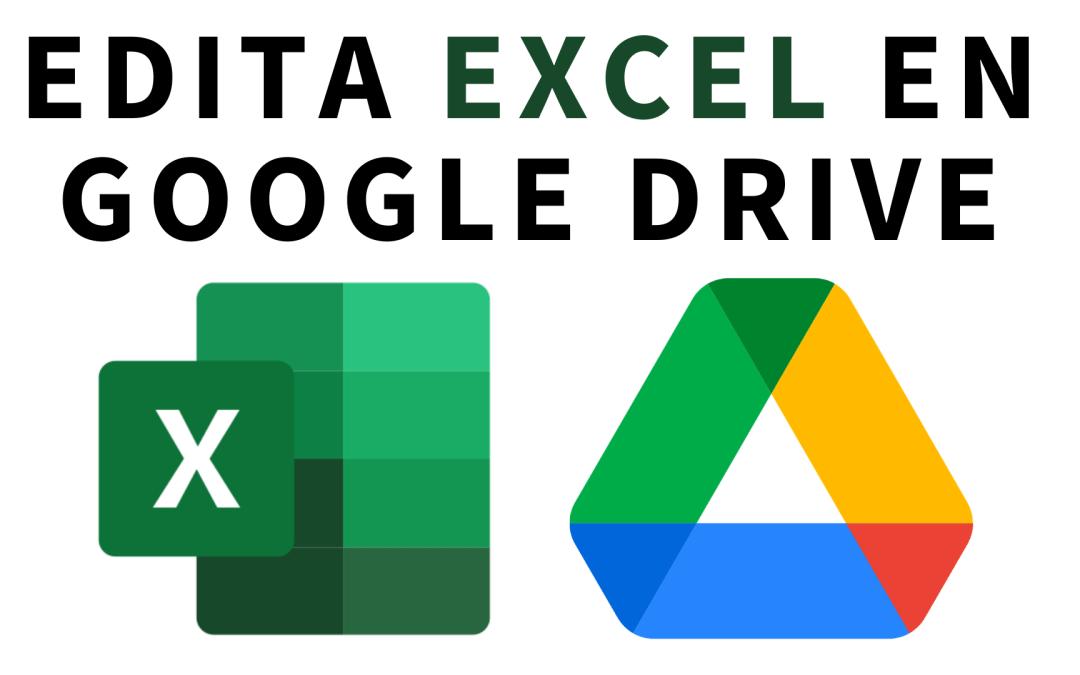 Cómo editar un archivo de Excel en Google Drive / Google Sheets (Hojas de Cálculo de Google)