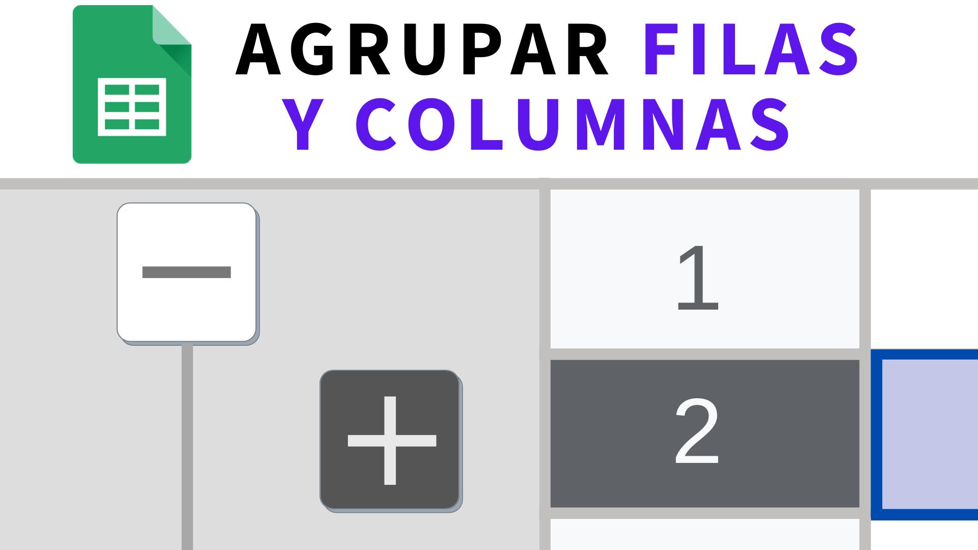 Agrupar filas y columnas en hojas de cálculo de Google Sheets