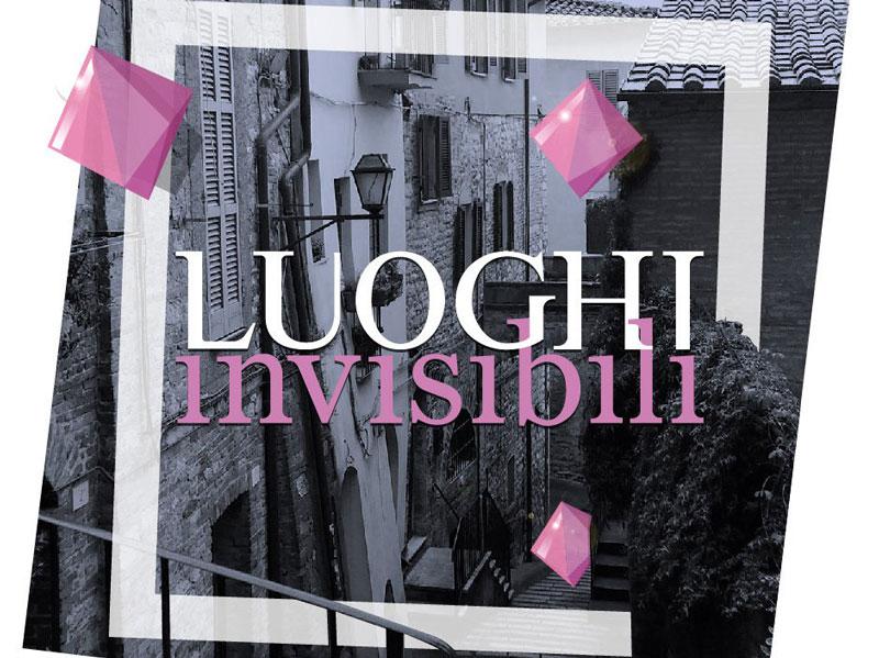 Luoghi invisibili 2017, la Perugia che non conoscevamo