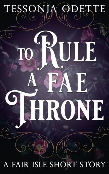 To Rule a Fae Throne – A Fair Isle Short Story