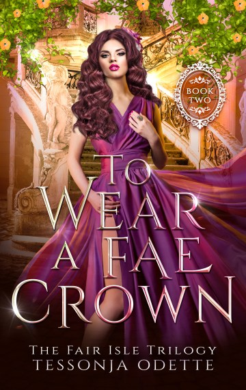 To Wear a Fae Crown – The Fair Isle Trilogy Book Two