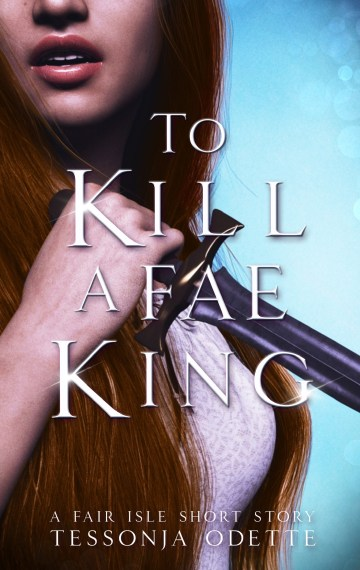 To Kill a Fae King
