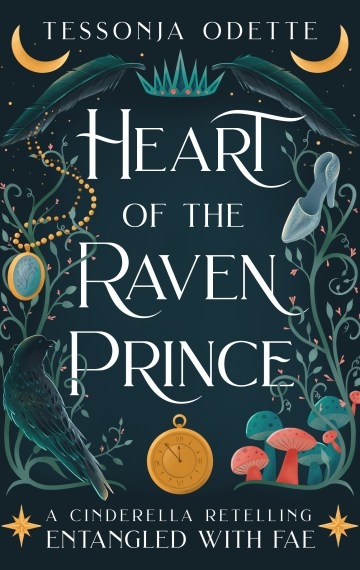 Heart of the Raven Prince – A Cinderella Retelling